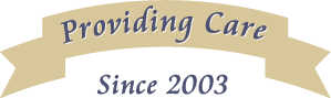 Providing care since 2003